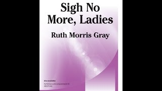 Sigh No More Ladies - Ruth Morris Gray