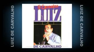 Luiz de Carvalho - Sou Grato, Senhor