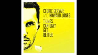 Cedric Gervais & Howard Jones - Things Can Only Get Better (Radio Edit)