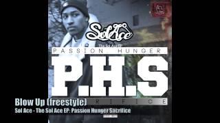 Sol Ace - Blow Up (Passion Hunger Sacrifice)