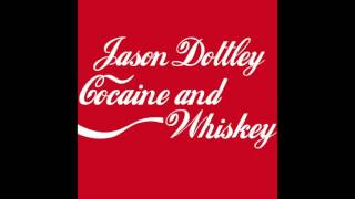 "JASON DOTTLEY ""Cocaine and Whiskey"" (IDeal & J-Break Remix)"