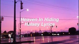 Heaven in Hiding    Halsey Lyrics
