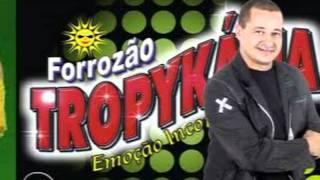 Forrozão Tropykália - Não dá Prazer