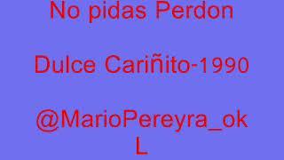 Mario Pereyra - No pidas Perdon