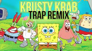 "BASS BOOSTED SpongeBob Trap Remix ""Krusty Krab"""