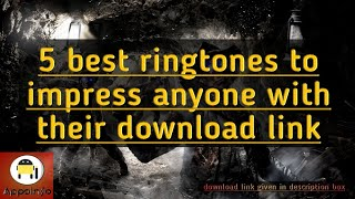 5 best ringtones to impress anyone with their download link