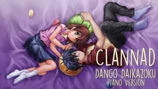 Clannad - Dango Daikazoku | Piano Version