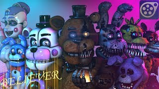 [SFM FNAF] Believer - Imagine Dragons ► Song
