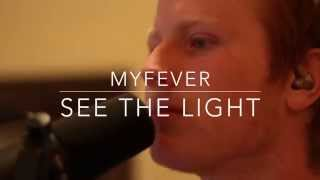 MYFEVER - See The Light (Live From War Horse)