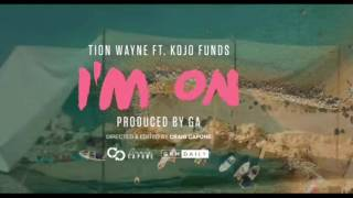 Tion Wayne ft. Kojo Funds - I'm On   #STORMTV