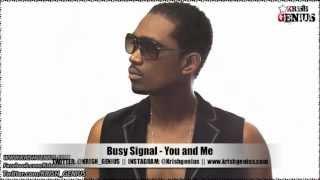 Busy Signal - You and Me [Soul Reggae Riddim] Jan 2013
