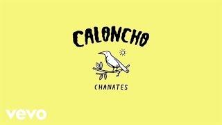 Caloncho - Chanates (Lyric Video)