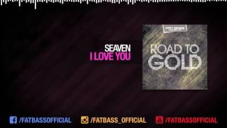 Seaven - I Love You (Original Mix) [ROAD TO GOLD]