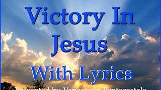 Victory In Jesus with Lyrics width=