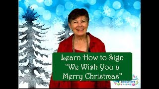 """Learn to Sign """"We Wish You a Merry Christmas"""" 