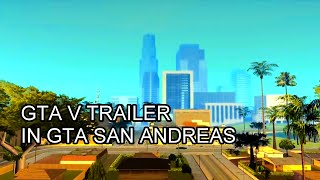 GTA V Trailer in GTA San Andreas