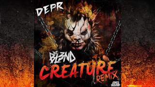DJ BL3ND - Creature REMIX (Original Mix) 2017