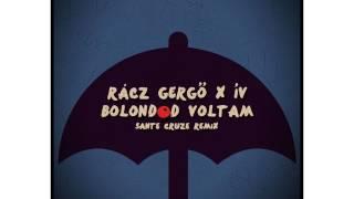 Rácz Gergő ft. ÍV Bolondod voltam (Sante Cruze Remix)