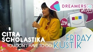 CITRA SCHOLASTIKA - You Don't Have To Go LIVE AT FRIDAYKUSTIK