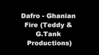 Dafro - Ghanian Fire (Teddy & G.Tank Productions)