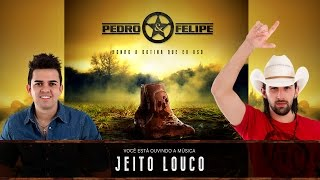 Pedro e Felipe - Jeito Louco - (Áudio Oficial)