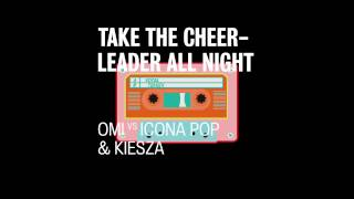 OMI vs Icona Pop & Kiesza - Take the Cheerleader All Night AUDIO