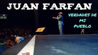 Juan Farfan - Verdades de mi pueblo.