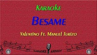 Besame |Karaoke| Valentino Ft MTZ Manuel Turizo