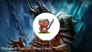 Riptydez & Sage Art - Bring It Back