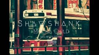 Shawshank - Mocha Child (Prod. MKSB & Reevside)
