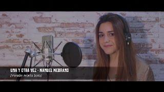 Una y Otra Vez - Manuel Medrano (Versión Marta Soto)