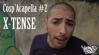 Cosp'Acapella #2: X-Tense