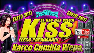 Narco Cumbia Wepa - Limpia - 2017 - Éxito Kiss Sound