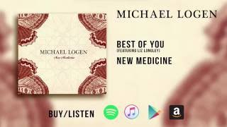 "Michael Logen ""Best Of You"" - from the album 'New Medicine' feat. Liz Longley"