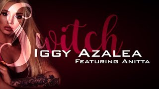 Iggy Azalea - Switch feat. Anitta (Lyrics on Screen)
