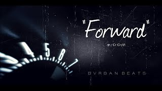 """Forward"" - Dancehall Type Beat July 2018 ""Bvrban"""