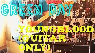 Green Day - Youngblood Guitar Cover (Guitar Only)