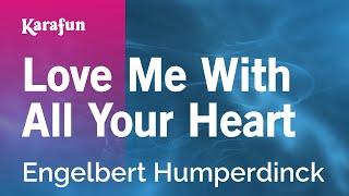 Karaoke Love Me With All Your Heart - Engelbert Humperdinck *