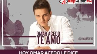 Omar Acedo   Te Amo