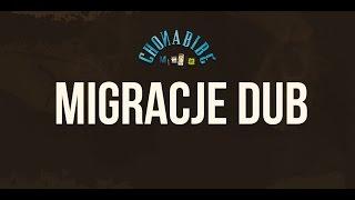 Chonabibe - Migracje Dub [Audio]