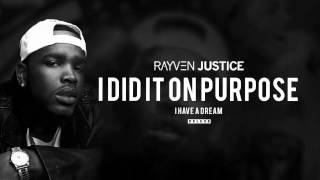 Rayven Justice - I Did It On Purpose (Audio)