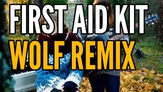 First Aid Kit - Wolf Remix