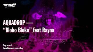 Aquadrop feat. Rayna - Bloko Bloko