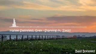 Hailee Steinfeld, Grey - Starving ft. Zedd (Bass Boosted)