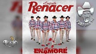 Conjunto Renacer - Yo Si Me Enamoré ♪ 2017