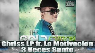 Chriss La Presion ft. La Motivacion - 3 Veces Santo