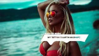 My Tattoo (Martin Mashup)