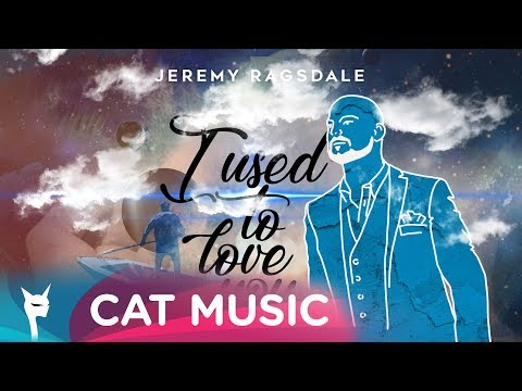 Jeremy Ragsdale - I Used To Love You