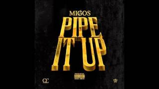Migos - Pipe It Up Lyrics
