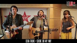 DIVA FAUNE - SHINE ON MY WAY (Le Lab Virgin Radio)